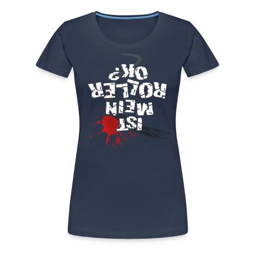 Ist mein Roller ok? (weißer Text) - Women's Premium T-Shirt