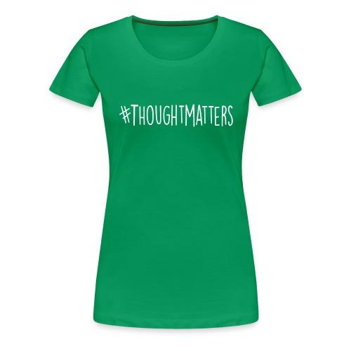 Thought Matters - Women's Premium T-Shirt