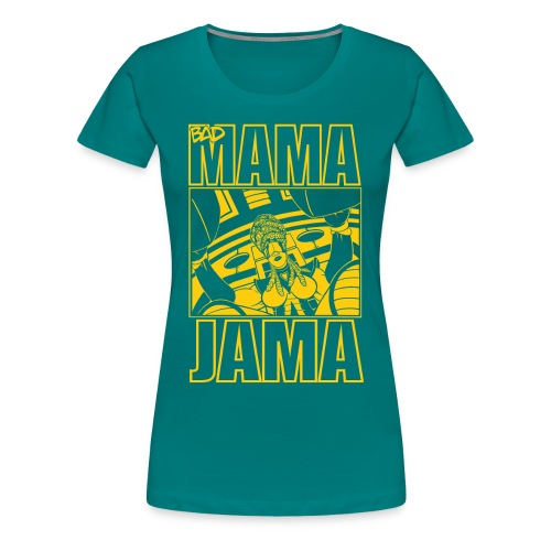 BAD MAMA JAMA - T-shirt Premium Femme