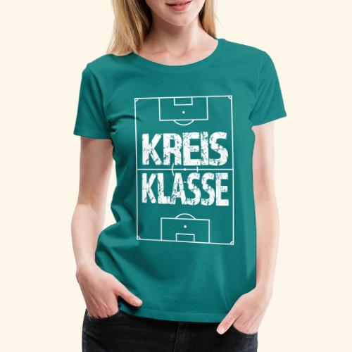 KREISKLASSE im Fußballfeld - Frauen Premium T-Shirt
