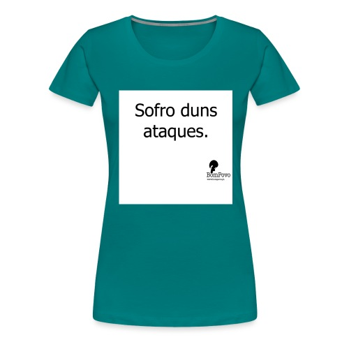 sofrodunsataques - Women's Premium T-Shirt