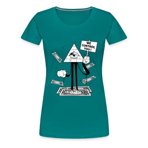 We Control You - Conspiration Design - T-shirt Premium Femme