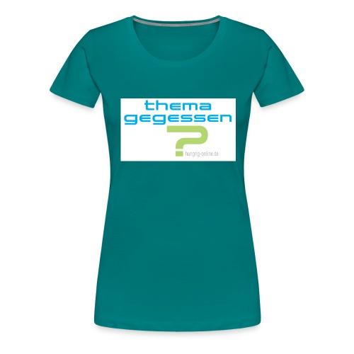 Thema gegessen - Frauen Premium T-Shirt