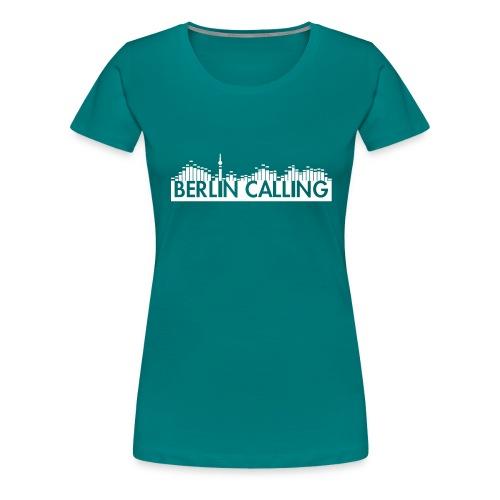 Berlin Calling - Frauen Premium T-Shirt