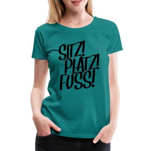 Sitz! Platz! Fuß! Hundeschule Geschenk Hund Design - Frauen Premium T-Shirt