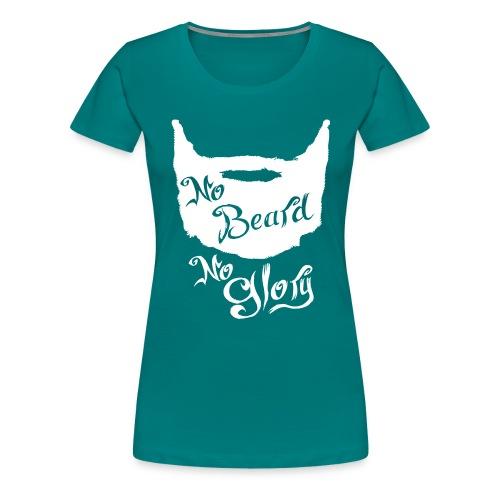 No Beard No Glory - Vrouwen Premium T-shirt
