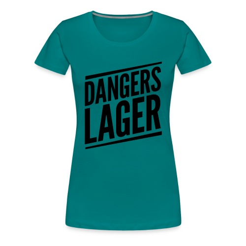 Dangers Lager - Frauen Premium T-Shirt