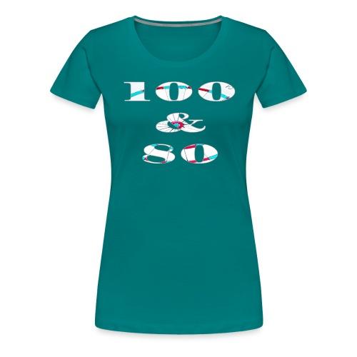 hundert und achtzig - Frauen Premium T-Shirt