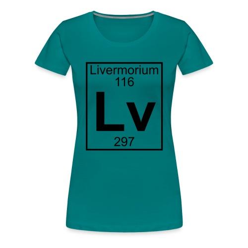 Livermorium (Lv) (element 116) - Women's Premium T-Shirt