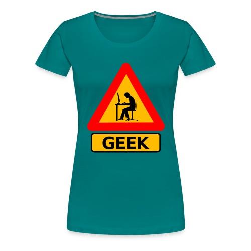 Geek   Tu es un GEEK ? - T-shirt Premium Femme