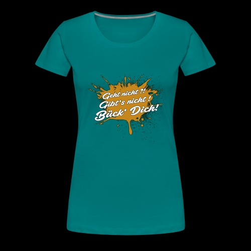 BückDich - Frauen Premium T-Shirt
