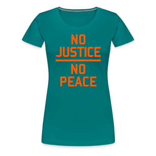 No Justice No Peace Protest - Frauen Premium T-Shirt