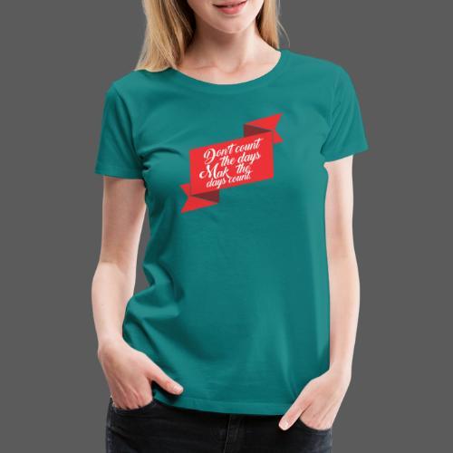 Dias - Camiseta premium mujer