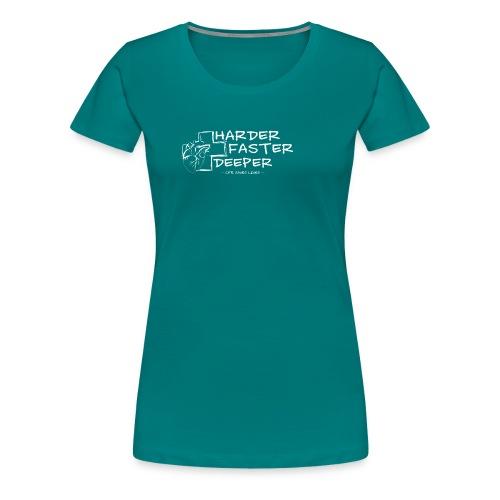 Harder Faster Deeper in White - Frauen Premium T-Shirt