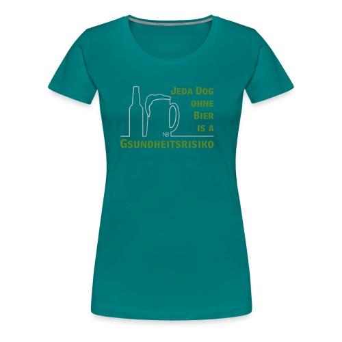 Jeda Dog ohne Bier is a Gsundheitsrisiko - Frauen Premium T-Shirt