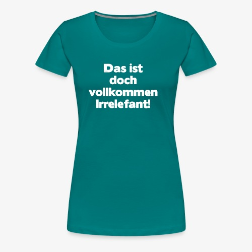 Der Irrelefant - Frauen Premium T-Shirt