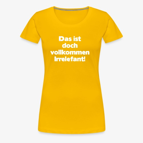 Der Irrelefant - Frauen Premium T-Shirt