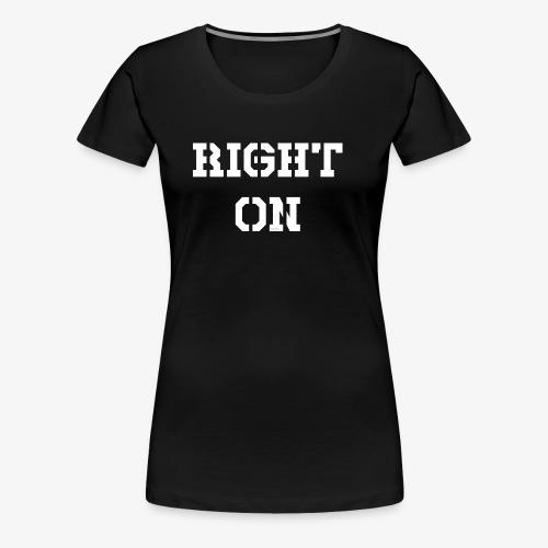 Right On - white - Frauen Premium T-Shirt