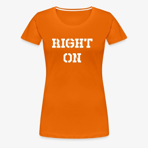 Right On - white - Frauen Premium T-Shirt