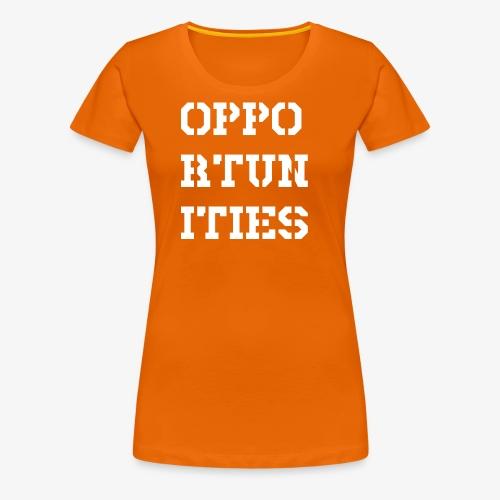 Opportunities - Gelegenheiten - weiß - Frauen Premium T-Shirt