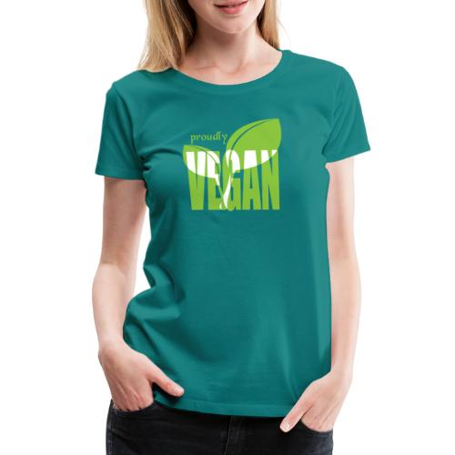 proudly vegan - Frauen Premium T-Shirt