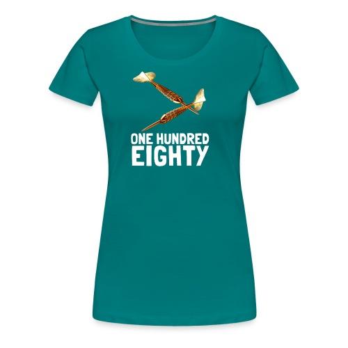 One Hundred Eighty - Vrouwen Premium T-shirt