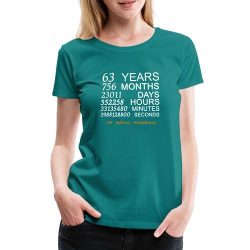 Anniversaire 63 years of being amazing - T-shirt Premium Femme