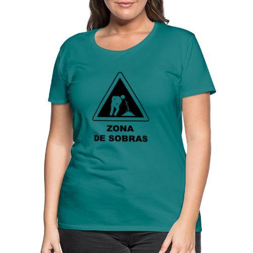 Zona de sobras - Camiseta premium mujer