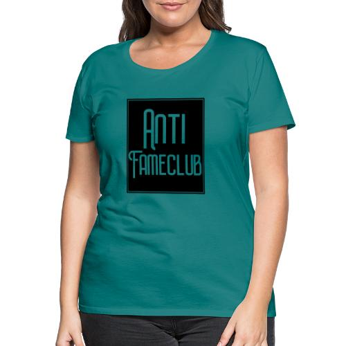 Anti FameClub - Frauen Premium T-Shirt