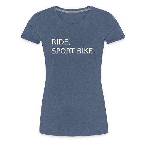 RIDE. SPORT BIKE. 0SB12 - Women's Premium T-Shirt