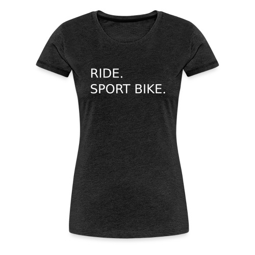 RIDE. SPORT BIKE. 0SB12 - Women's Premium T-Shirt