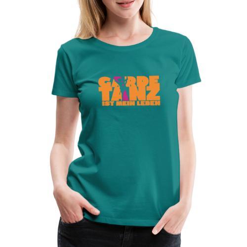 Gardetanz ist mein Leben - Frauen Premium T-Shirt