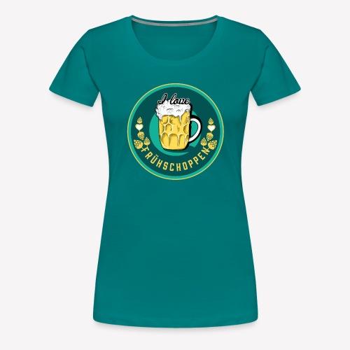 I love Frühschoppen - Frauen Premium T-Shirt