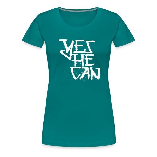 Yes He Can - Frauen Premium T-Shirt