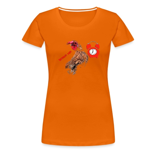 Wake up, the cock crows - Women's Premium T-Shirt