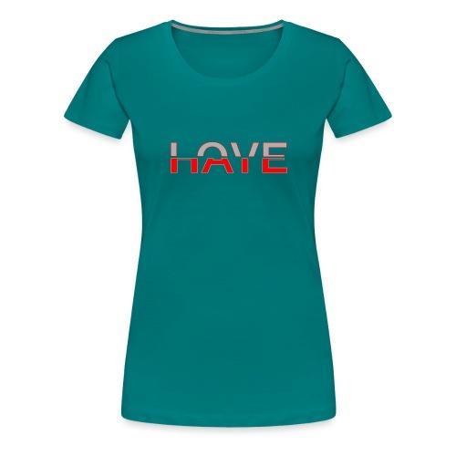 Love & Hate - Frauen Premium T-Shirt