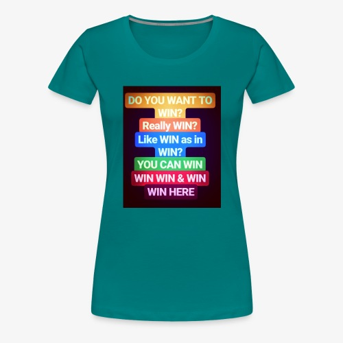 Win! Win! Win! - Premium T-skjorte for kvinner