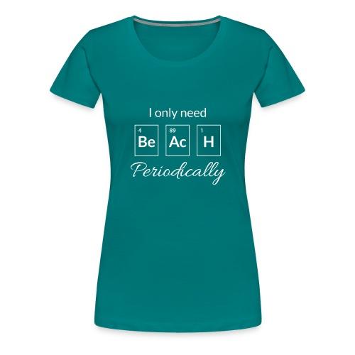 Periodensystem beach periodically - Frauen Premium T-Shirt