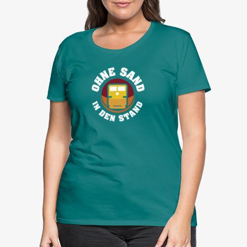 OHNE SAND IN DEN STAND 1 - Frauen Premium T-Shirt