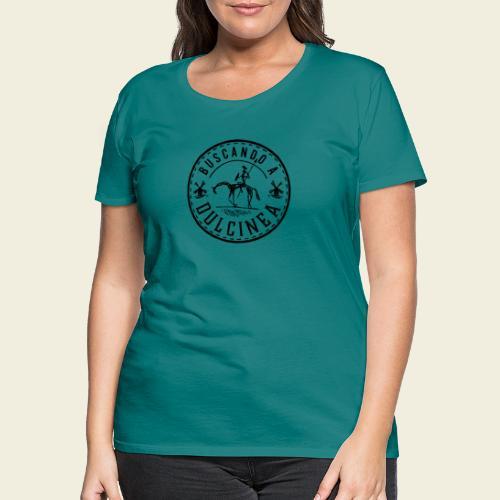 Dulcinea - Frauen Premium T-Shirt