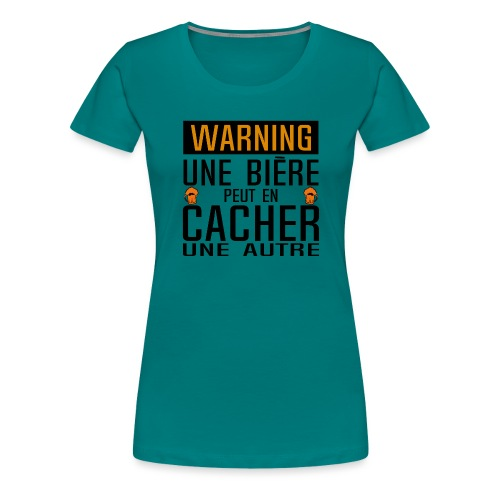 biere peut cacher autre alcool panneau humour - T-shirt Premium Femme