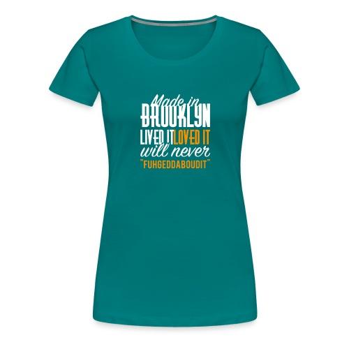 Made in Brooklyn - Women's Premium T-Shirt