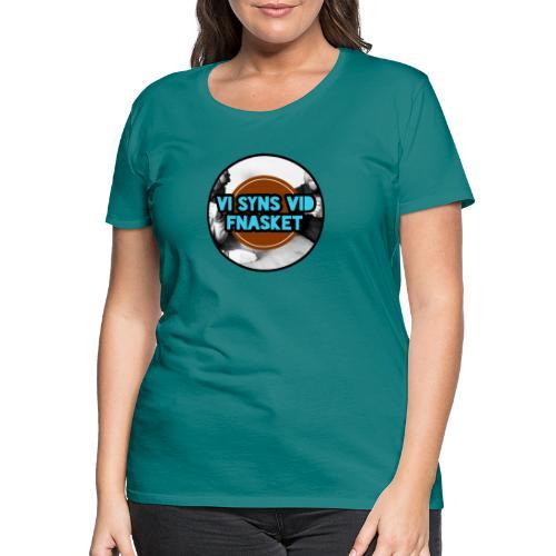 Vi syns vid Fnasket - Premium-T-shirt dam