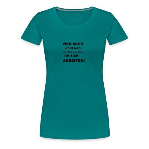 Wer mich nicht mag. - Frauen Premium T-Shirt