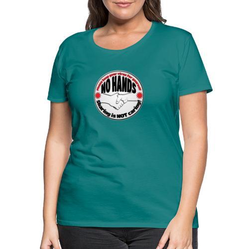 Virus - Sharing is NOT caring! - Women's Premium T-Shirt