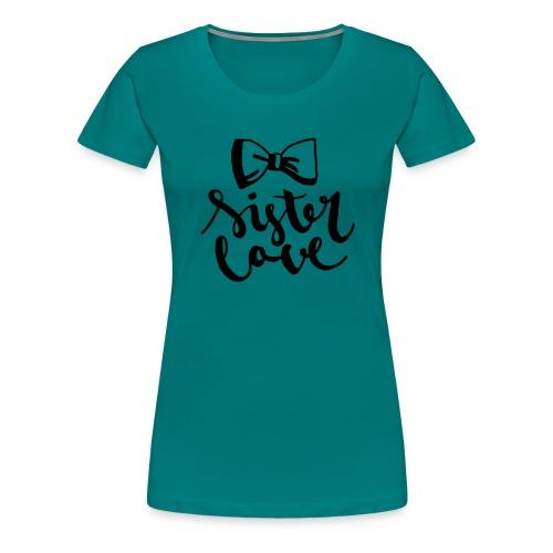 sister - Frauen Premium T-Shirt