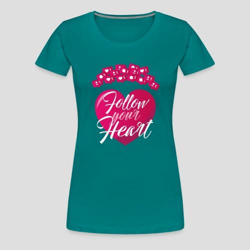 FOLLOW YOU HEART - Maglietta Premium da donna