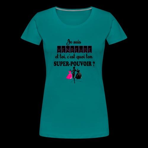 Je suis vendeuse - T-shirt Premium Femme