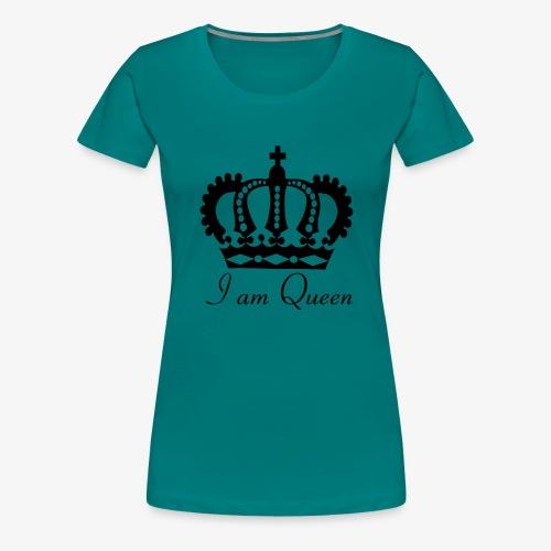 Krone I am Queen für die Königinnen unter uns. - Frauen Premium T-Shirt