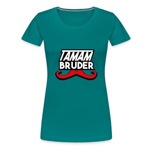 Tamam Bruder - Frauen Premium T-Shirt